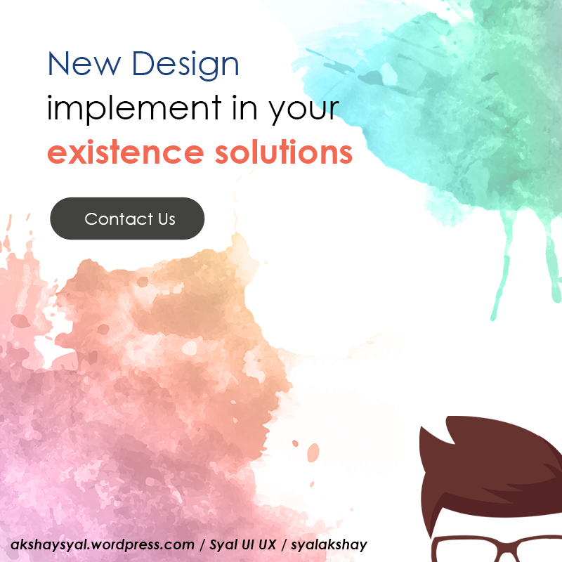 New Design implement in your existence solutions